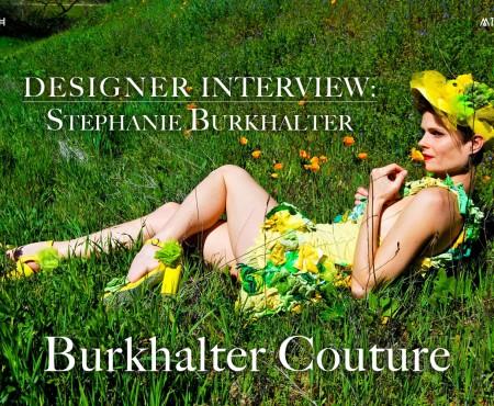 Designer Interview: Burkhalter Couture by Stephanie Burkhalter