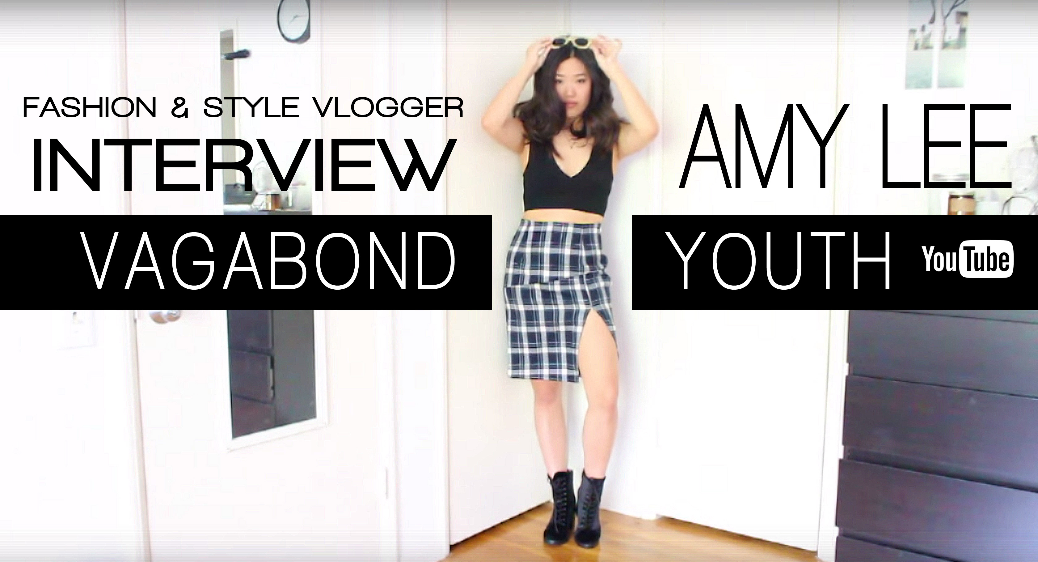 Fashion Style Youtuber Interview Vagabond Youth By Amy Lee Mith Magazine