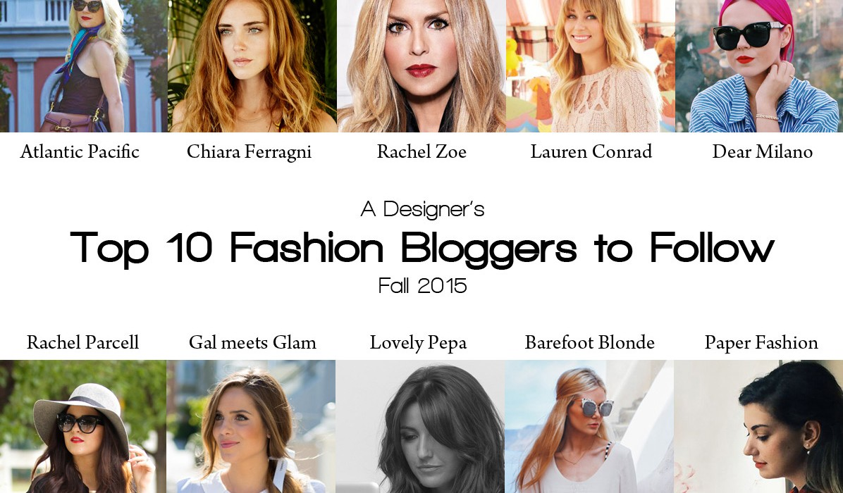 Top 10 fashion blogs - A Fashion Designer S Top 10 Style Blogs For Fall 2015
