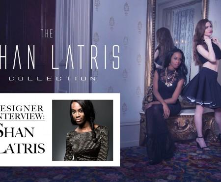 Emerging Designer Interview: Shan Latris Collection Designer Shan Warren