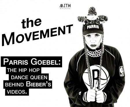 The Movement (Pt.1): Meet Parris Goebel, The Hip Hop Dance Queen Behind Bieber's Videos