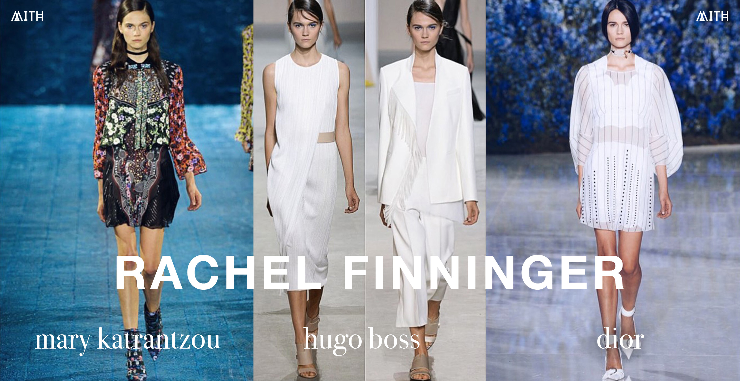 MITH Rachel Finninger Interview - Hugo Boss, Dior, Mary Katrantzou