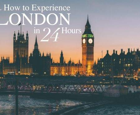 How to Experience London in 24 Hours